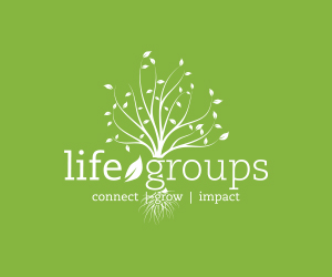 Choose a Life Group & Sign Up Now.